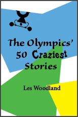 Olympics' 50 Craziest Stories